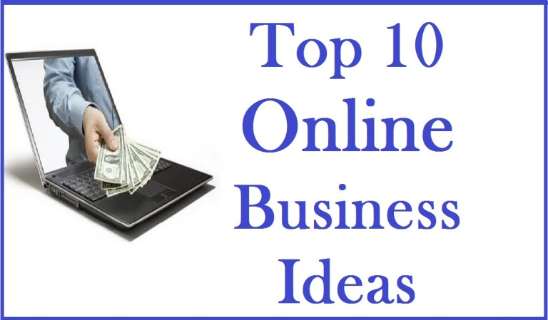 Top 10 Online Business Ideas