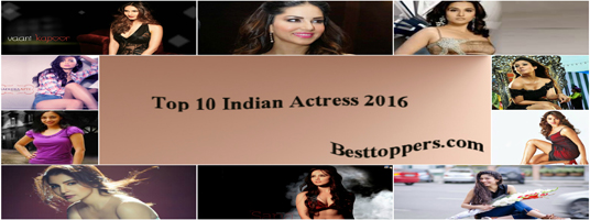 Top 10 Indian Actress 2016