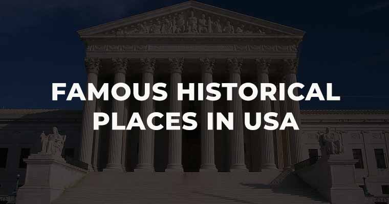 Top 10 Famous Historical places in USA