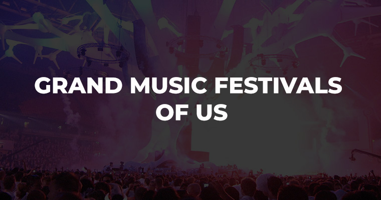 Famous grand Music festivals of USA