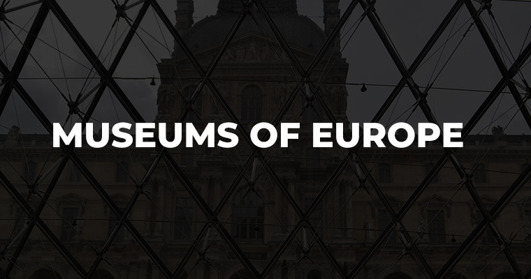 Best collection Museums of Europe