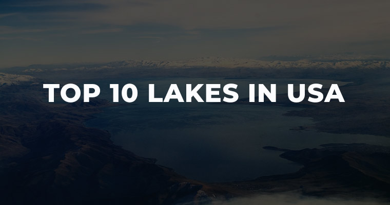 Top 10 Lakes in USA