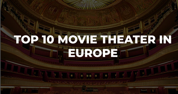Top 10 Movie Theater in Europe