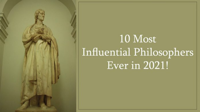 10 Most Influential Philosophers Ever in 2021