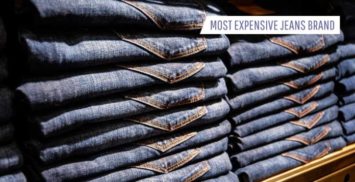 Most Expensive Jeans Brand In The World